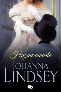 Hazme amarte/ Make Me Love You