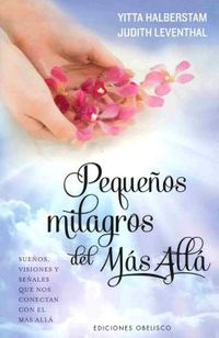 Peque?os milagros del m?s all?/ Small Miracles from Beyond