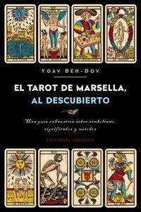 El tarot de marsella al descubierto / The Marseille Tarot Revealed
