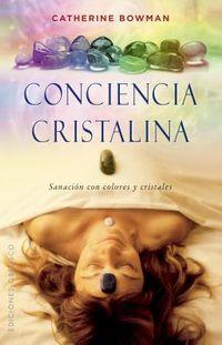 Conciencia cristalina / Crystal Awareness