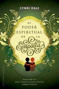 El poder espiritual de la empat?a / The Spiritual Power of Empathy