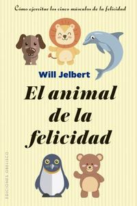 El Animal de la felicidad / The Happiness Animal