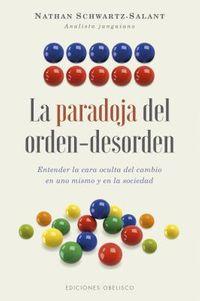 La paradoja del orden-desorden / The Order-Disorder Paradox