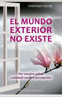 El mundo exterior no existe / The Outside World Does Not Exist
