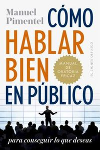C?mo hablar bien en p?blico para conseguir lo que deseas / How to Speak Well in Public to Get what you Want