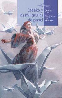 Sadako y las mil grullas de papel / Sadako and the Thousand Paper Cranes