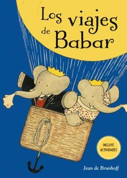 Los viajes de Babar / The Travels of Babar