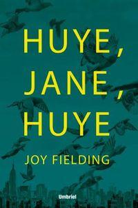 Huye, Jane, huye / See Jane Run