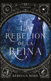 La rebeli?n de la reina / The Queen's Rising -Book 1