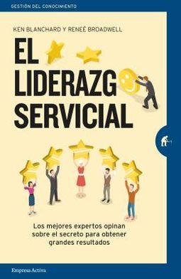 El liderazgo servicial / Servant Leadership In Action