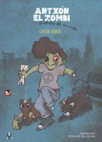 Antx?n el zombi, Cachitos de mi vida/ Anton the Zombie, Pieces of My Life