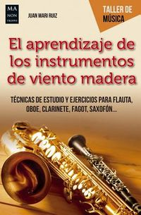 El aprendizaje de los instrumentos de viento madera / The Learning of Wooden Instruments
