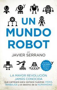 Un mundo robot / A Robot World