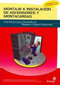 Montaje e instalacion de ascensores y montacargas/ Mounting and Installations of Elevators and Cargos