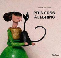 La princesa de Trujillo / Princess Allbring