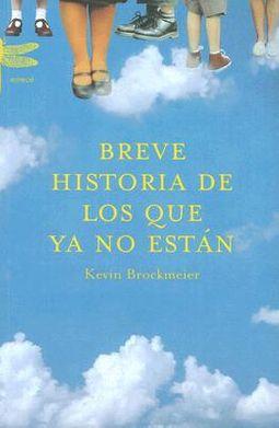 Breve Historia De Los Que Ya No Estan/brief History of Who Is No Longer Here