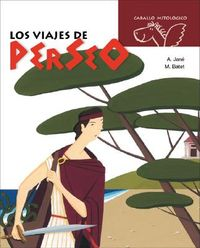 Los viajes de Perseo/ The Journeys of Perseus