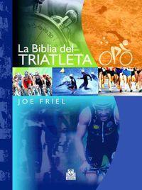 La biblia del triatleta / The Triathlete's Training Bible