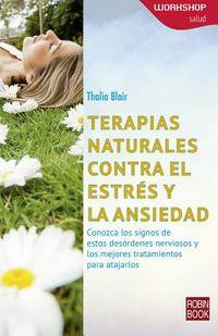 Terapias naturales contra el estr?s y la ansiedad/ Natural Therapies Against Stress and Anxiety