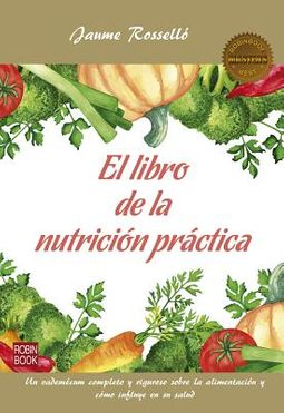 El libro de la nutrici?n pr?ctica / The Book of Practical Nutrition