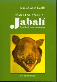 C?mo enga?ar al jabal? / How to Fool the Boar