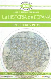 La historia de Espa?a en 100 preguntas / The History of Spain in 100 Questions