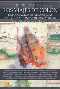 Breve historia de los viajes de Col?n / Brief history of Columbus Voyages