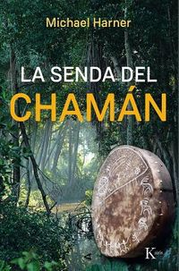 La senda del cham?n / The Shaman's Path