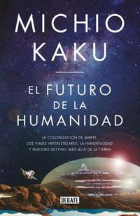 El futuro de la humanidad/ The Future of Humanity