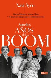 Aquellos a?os del boom/ Those Years of the Boom
