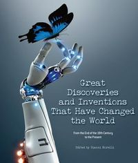 The Great Discoveries and Inventions That Changed the World