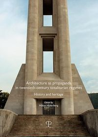 Architecture As Propaganda in Twentieth-century Totalitarian Regimes