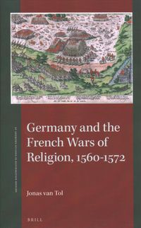 Germany and the French Wars of Religion 1560-1572