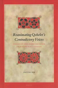 Reanimating Qohelet?s Contradictory Voices