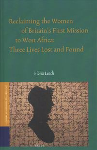 Reclaiming the Women of Britain's First Mission to West Africa