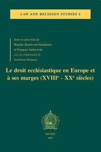 Le Droit Ecclesiastique En Europe Et a Ses Marges Xviiie-xxe Siecles