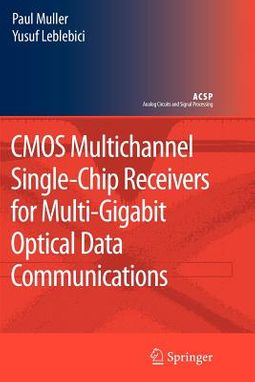 C. M. O. S. Multichannel Single-chip Receivers for Multi-gigabit Optical Data Communications