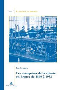 Les Entreprises De La Chimie En France De 1860 ? 1932