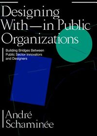 Designing With - in Public Organizations