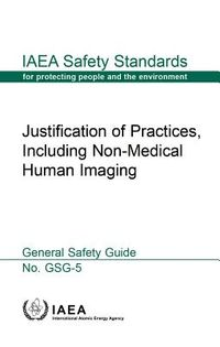 Justification of Practices, Including Non-Medical Human Imaging