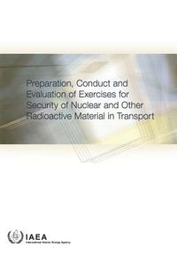 Preparation, Conduct and Evaluation of Exercises for Security of Nuclear and Other Radioactive Material in Transport