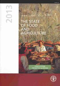 The State of Food and Agriculture 2013
