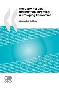 Monetary Policies and Inflation Targeting in Emerging Economies