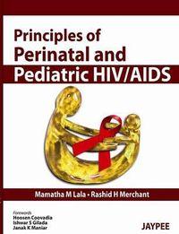 Principles of Perinatal and Pediatric HIV/AIDS