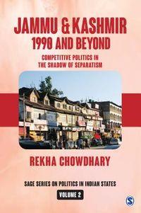 Jammu and Kashmir - 1990 and Beyond