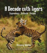 A Decade with Tigers