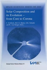 Solar Composition and Its Evolution - From Core to Corona