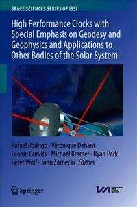 High Performance Clocks With Special Emphasis on Geodesy and Geophysics and Applications to Other Bodies of the Solar System
