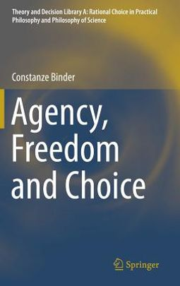 Agency, Freedom and Choice