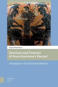 Structure and Features of Anna Komnene?s Alexiad